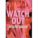 Watch Out ~ Joseph Suglia