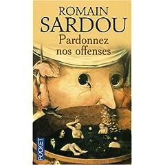 Pardonnez nos offenses - Romain Sardou
