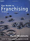 img - for The Guide to Franchising by Martin Mendelsohn (2004-09-16) book / textbook / text book