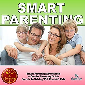 Smart Parenting: A Concise Parenting Guide Audiobook
