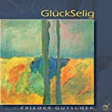 echange, troc Frieder Gutscher - GlückSelig (Livre en allemand)