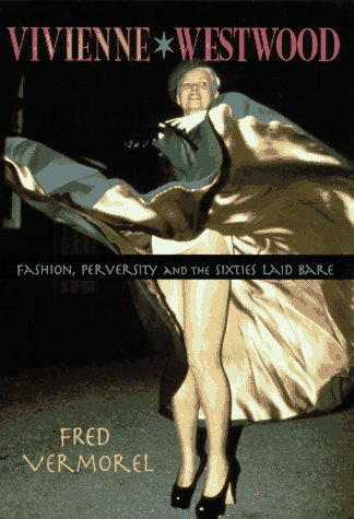 Vivienne Westwood: Fashion, Perversity, and the