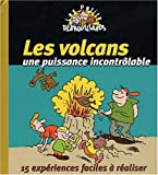 Les volcans, une puissance incontrlable : 15 expriences faciles  raliser