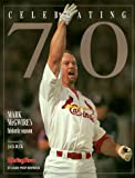img - for Celebrating 70: Mark Mcgwire's Historic Season book / textbook / text book