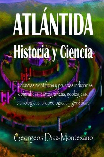 ATLÁNTIDA Historia y Ciencia: Las fuentes primarias greco-latinas, cartaginesas, tartésicas, árabes y egipcias de la historia de la civilización de ... Volume 8 (Atlantología Histórico-Científica)