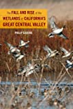 Search : The Fall and Rise of the Wetlands of California&#39;s Great Central Valley