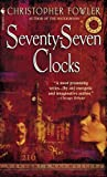 img - for Seventy-Seven Clocks (Peculiar Crimes Unit) book / textbook / text book