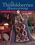 A Thimbleberries Housewarming: 22 Projects for Quilters (1571201009) by Jensen, Lynette