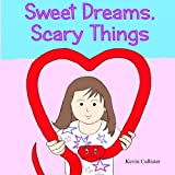 img - for Sweet Dreams, Scary Things book / textbook / text book