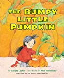 The Bumpy Little Pumpkin (0439528356) by Margery Cuyler