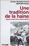 Tristan Mendès France Une tradition de la haine : Figures autour de l'extrême-droite