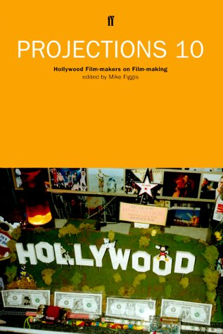 Projections 10: Hollywood Film-Makers on Film-Making (Projections)