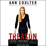 Treason: Liberal Treachery from the Cold War to the War on Terrorism | Ann Coulter