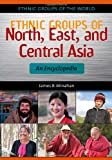img - for Ethnic Groups of North, East, and Central Asia: An Encyclopedia (Ethnic Groups of the World) book / textbook / text book