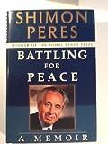 Battling for Peace:: A Memoir