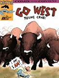 Go West Young Crab! (Chester the Crab's Comics with Content Series)