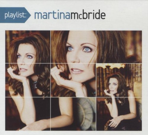 MARTINA MCBRIDE - Playlist: The Very Best Of Martina Mcbride - Zortam Music