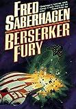 Berserker Fury (Berserker Series/Fred Saberhagen) (0312859392) by Saberhagen, Fred