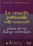 img - for La crescita personale nella comunit . Schemi per un dialogo comunitario book / textbook / text book