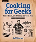 Cooking for Geeks: Real Science, Grea...