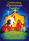 J Nicol E Bryer Celebrating Christmas Together: Nativity and Three Kings Plays with Stories and Songs (Festivals and the Seasons)