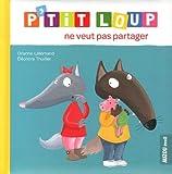 """Afficher """"P'tit Loup ne veut pas partager"""""""