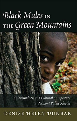Black Males in the Green Mountains: Colorblindness and Cultural Competence in Vermont Public Schools (Black Studies and