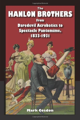 The Hanlon Brothers: From Daredevil Acrobatics to Spectacle Pantomime, 1833-1931 (Theater in the Americas): Mark Cosdon: 9780809329250: Amazon.com: Books
