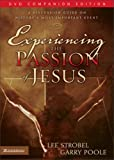 img - for Experiencing the Passion of Jesus: A Discussion Guide on History's Most Important Event book / textbook / text book