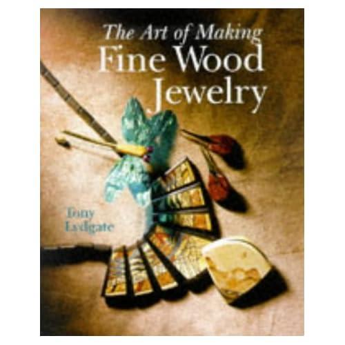 The Art of Making Fine Wood Jewelry Tony Lydgate