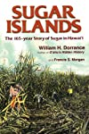 Sugar Islands : The 165-Year Story of Sugar in Hawaii