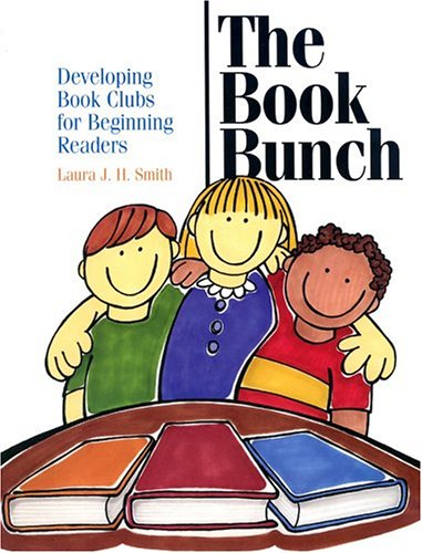 The Book Bunch: Developing Book Clubs for Beginning Readers