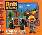 Bob le bricoleur : Tristan peint tout...