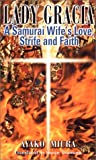 img - for Lady Gracia: A Samurai Wife's Love, Strife, and Faith book / textbook / text book