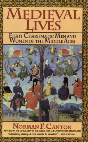 Image for Medieval Lives: Eight Charismatic Men and Women of the Middle Ages