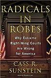 Radicals in Robes (0465083277) by Sunstein, Cass R.