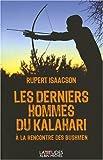 Les derniers hommes du Kalahari - � la rencontre des Bushmen