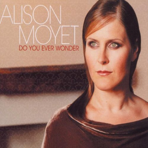 Alison Moyet - Do You Ever Wonder - Zortam Music