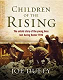 img - for Children of the Rising: The untold story of the young lives lost during Easter 1916 book / textbook / text book
