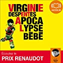 Apocalypse Bébé Audiobook by Virginie Despentes Narrated by Nadège Piton