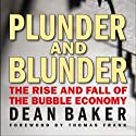 Plunder and Blunder: The Rise and Fall of the Bubble Economy Audiobook by Dean Baker Narrated by Marc Cashman