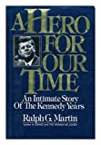 A Hero for Our Times: an Intimate Story of the Kennedy Years (002580880X) by Martin