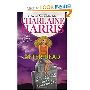 After Dead: What Came Next in the World of Sookie Stackhouse by Charlaine Harris and Lisa Desimini