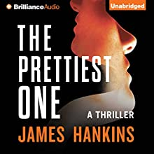 The Prettiest One: A Thriller (       UNABRIDGED) by James Hankins Narrated by Bon Shaw