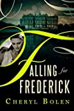 Falling for Frederick by Cheryl Bolen