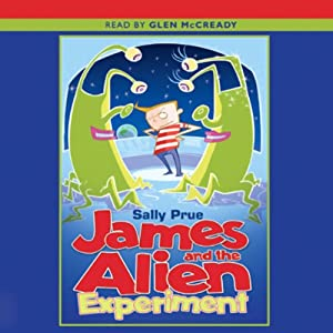 James and the Alien Experiment | [Sally Prue]