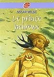 Le prince heureux et autres contes...
