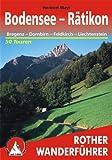 Bodensee bis Rätikon (Rother Wanderführer): Bregenz - Dornbirn, Feldkirch, Liechtenstein. 50 ausgewählte Wanderungen