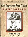 Gale Sayers and Brian Piccolo: Compassion (Sports Virtues Book 2)