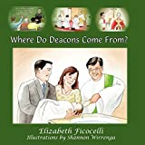 img - for Where Do Deacons Come From? book / textbook / text book